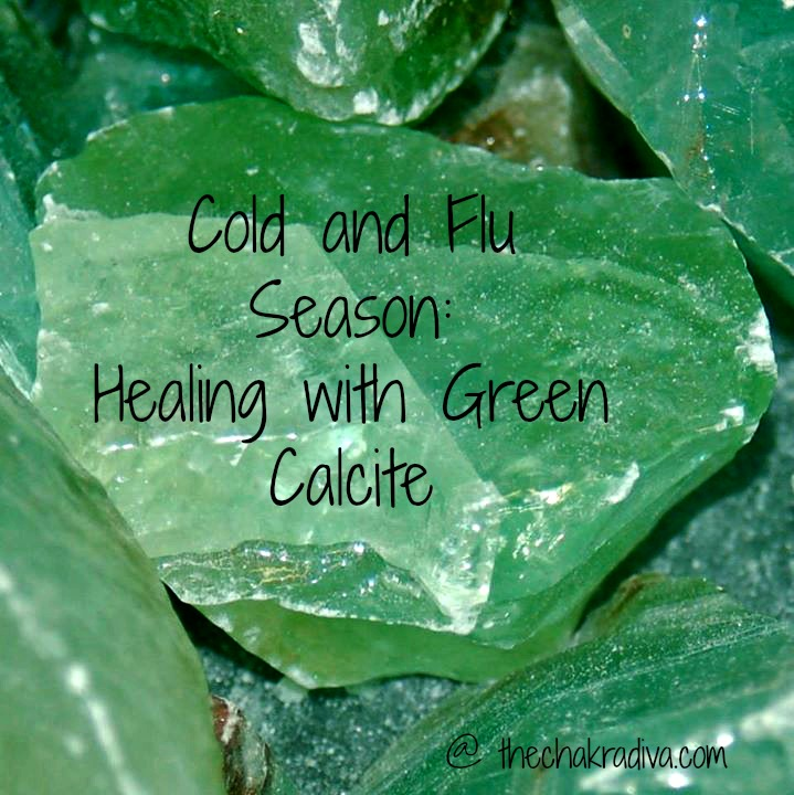 Cold And Flu Healing With Green Calcite